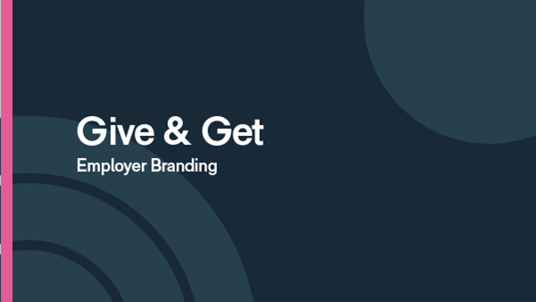 Give & Get Employer Branding